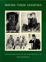 A photographic history of the Palestinians, 1876-1948