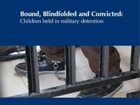 Bound, Blindfolded and Convicted: Children held in military detention (DCI)