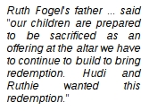 CNN: Ruth Fogel's father, Rabbi Yehuda Ben Yishai said 'our children are prepared to be sacrificed as an offering at the altar we have to continue to build to bring redemption. Hudi and Ruthie wanted this redemption.'